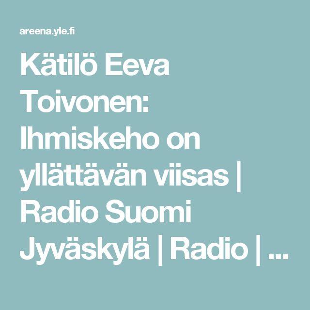 Kätilö Eeva Toivonen: Ihmiskeho on yllättävän viisas | Radio Suomi Jyväskylä | Radio | Areena | yle.fi