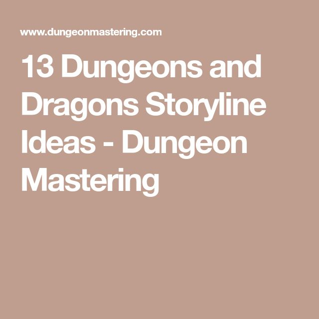 13 Dungeons and Dragons Storyline Ideas - Dungeon Mastering