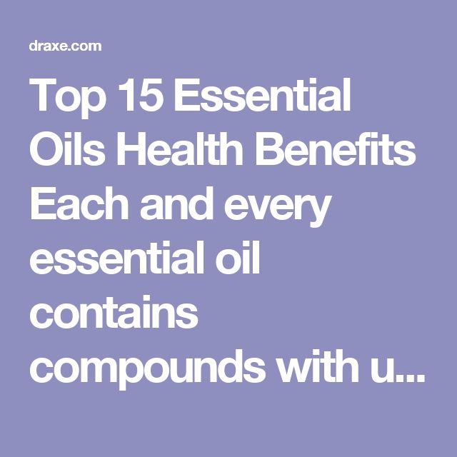 Top 15 Essential Oils Health Benefits  Each and every essential oil contains compounds with unique healing and therapeutic benefits. Here are some of the most popular essential oils and how to use them.  Clove: Anti-bacterial, anti-parasitic and antioxidant protection. (1) Cypress: Improves circulation, reduces varicose veins, lifts confidence and can help heal broken bones. (2) Eucalyptus: Improves respiratory issues like bronchitis, sinusitis and allergies. Also invigorating and purifies…