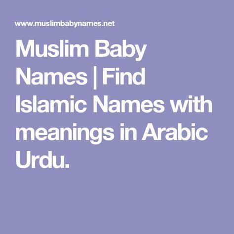 Muslim Baby Names | Find Islamic Names with meanings in Arabic Urdu.