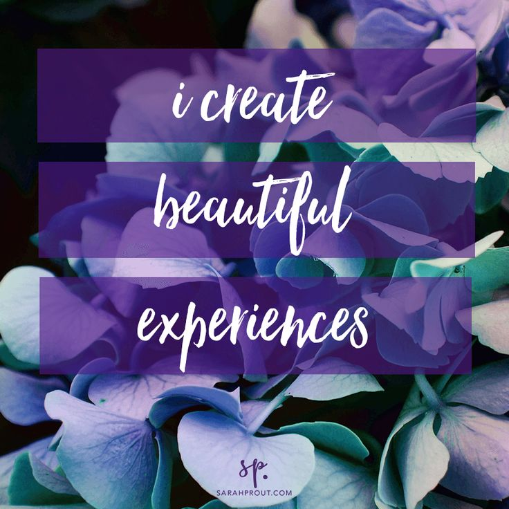 I create beautiful experiences - Sarah Prout | Inspiring Quotes | Words of Wisdom | Motivational Quote | Happiness Quote