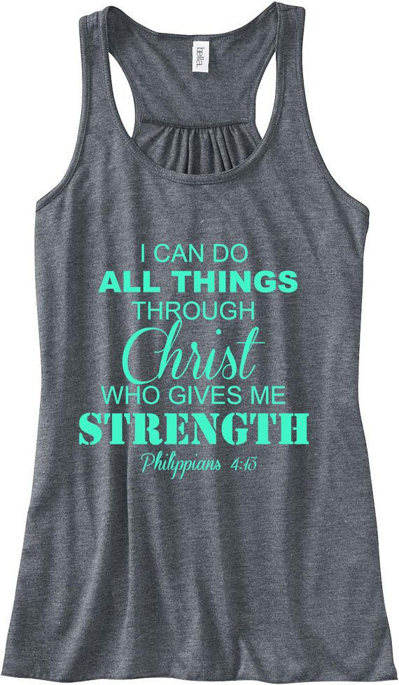 Philippians 4:13 I Can Do All Things Through Christ Train Gym Tank Top Flowy Racerback Workout Custom Colors You Choose Size & Colors. $24.00, via Etsy.