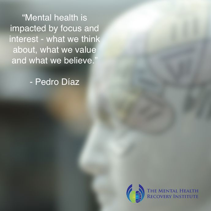 Mental health tips by Pedro Diaz, The Mental Health Recovery Institute