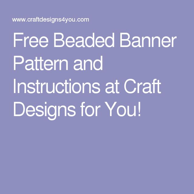 Free Beaded Banner Pattern and Instructions at Craft Designs for You!