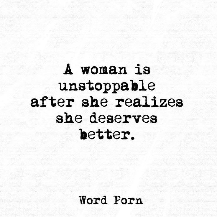A woman is unstoppable after she realises she deserves better.