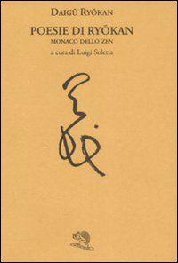 Poesie di Ryōkan. Il cuore umano dello zen