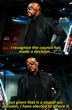 Nick Fury - one of my favorite lines. I hope to some day be able to use this with a straight face