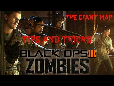http://callofdutyforever.com/call-of-duty-tutorials/black-ops-3-zombies-tips-tricks-for-the-giant-map-zombies-gameplay-call-of-duty-bo3/ - Black Ops 3 Zombies: Tips & Tricks For THE GIANT Map (Zombies Gameplay) Call of Duty: BO3  Black Ops 3 Zombies: Tips & Tricks For THE GIANT Map (Zombies Gameplay) Call of Duty: BO3 Arslan58's Zombies Video: https://www.youtube.com/watch?v=x9Ss3bdL9R8 Plz leave a like and subscribe if you enjoyed this video And dont forget to sh