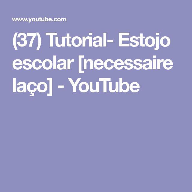 (37) Tutorial- Estojo escolar [necessaire laço] - YouTube