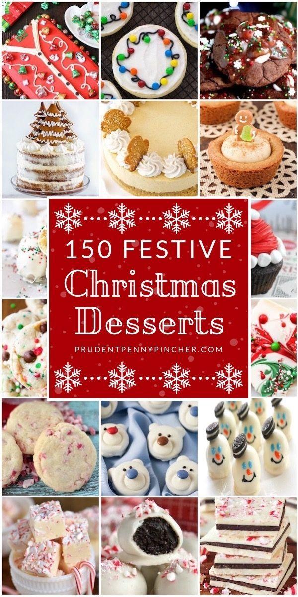 150 Festive Christmas Desserts #Christmas #Recipes #Desserts