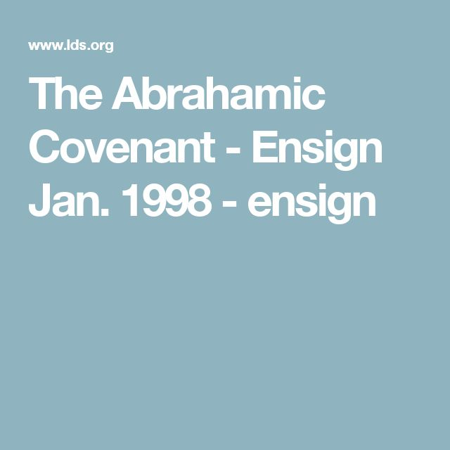 The Abrahamic Covenant - Ensign Jan. 1998 - ensign