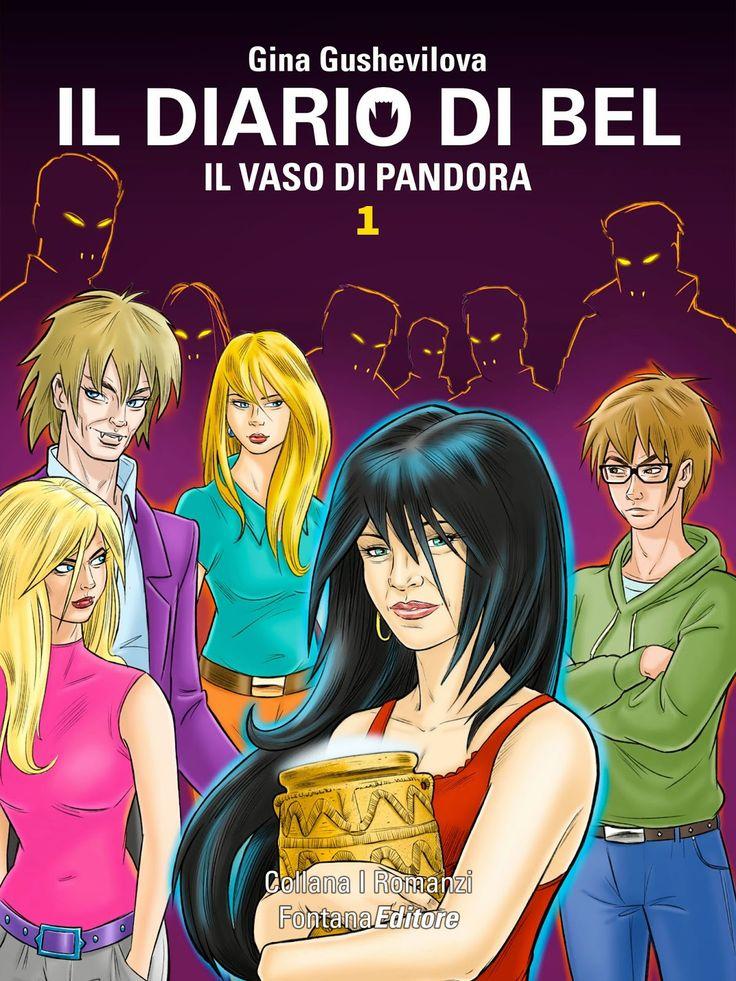 La Fenice Book: [Segnalazione] Il diario di Bel - Il vaso di Pandora di Gina Gushevilova