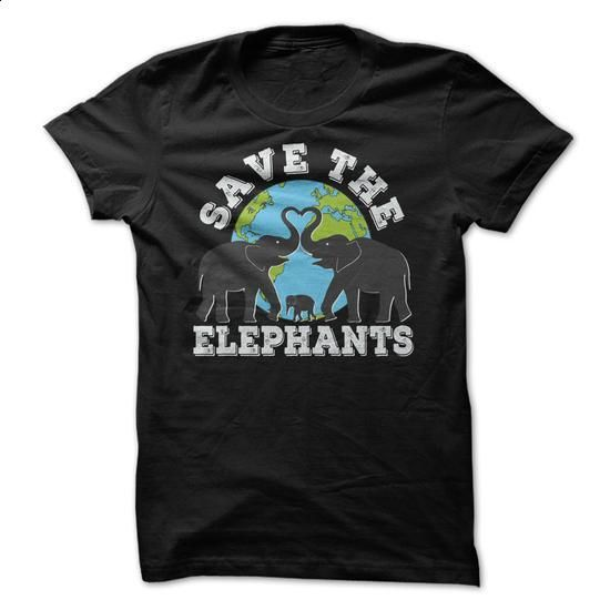 Save the Elephants Shirts - #funny graphic tees #t shirt companies. MORE INFO => https://www.sunfrog.com/Pets/Save-the-Elephants-Shirts.html?id=60505