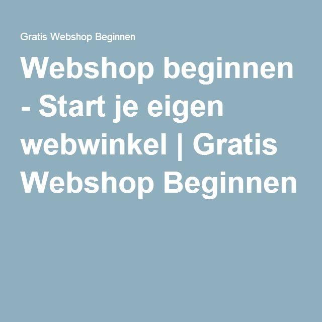 Webshop beginnen - Start je eigen webwinkel | Gratis Webshop Beginnen