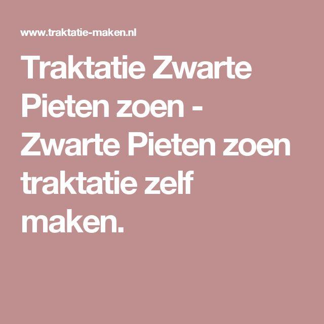 Traktatie Zwarte Pieten zoen - Zwarte Pieten zoen traktatie zelf maken.