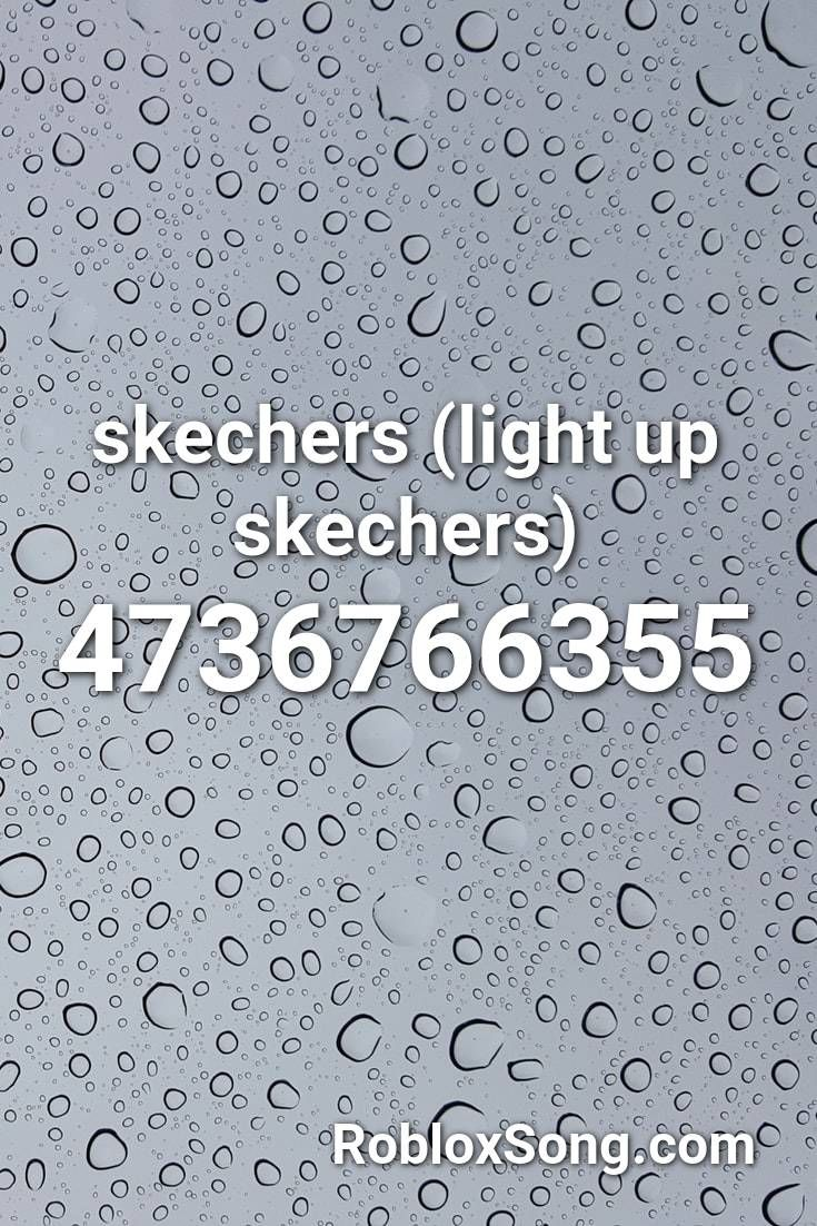 Skechers Light Up Skechers Roblox Id Roblox Music Codes In 2020