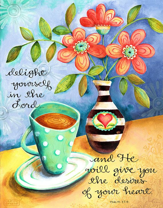 Delight Yourself in the Lord Coffee 8x10 or 11x14 Christian Scripture Inspirational Art Print