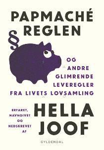 Læs om Papmaché-reglen - og andre glimrende leveregler fra livets lovsamling. Udgivet af Gyldendal. Bogens ISBN er 9788702187816, køb den her