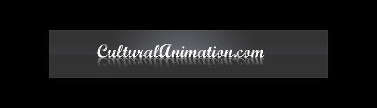 What is Cultural Animation?   Cultural Animation