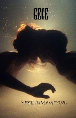 """""""GECE - Siyahın her tonu"""" oku #wattpad #romantik"""