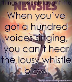 When You've Got A Hundred Voices Singing, You Can't Hear The Lousy Whistle Blow !