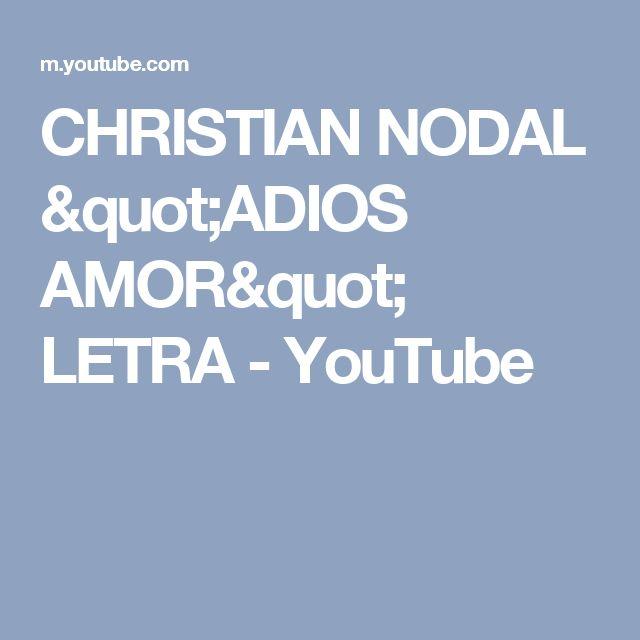 "CHRISTIAN NODAL ""ADIOS AMOR"" LETRA - YouTube"