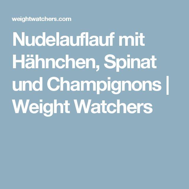 Nudelauflauf mit Hähnchen, Spinat und Champignons | Weight Watchers