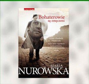 """""""Bohaterowie są zmęczeni"""" – Maria Nurowska « Magia Książek"""