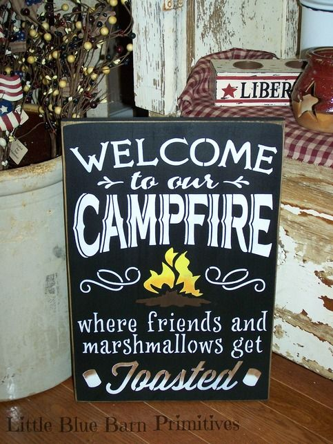 Welcome to our Campfire where friends and marshmallows get toasted Wooden Sign Camping