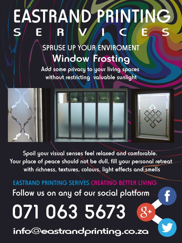 Window frosting #WIndowfrosting #Wallmural #Decorating #Designs #Printing  Tired of dirty blinds? Dusty Curtains? Want to save on lighting costs & make your home more Eco Friendly?  071 063 5673  www(dot)eastrandprinting(dot)co(dot)za info@eastrandprinting(dot)co(dot)za google(dot)com/+EastrandprintingCoZa www(dot)pinterest(dot)com/eastrandprint