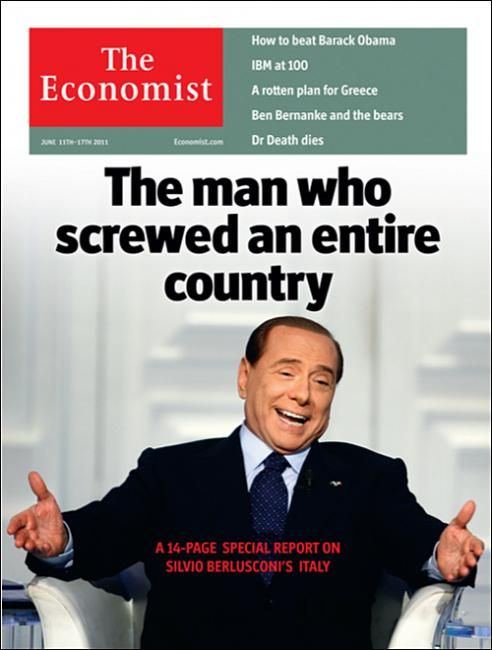 The Economist: possibly their best cover of all time, which is saying something: Classic Front, Economist Reading, Blacksilvio Berlusconi, Italian Politics, Equality Money, Economist Covers, Front Covers, Entir Country, Famous Italian