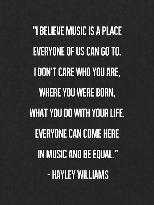 Music is a place everyone can go to