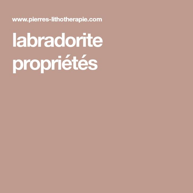 labradorite propriétés