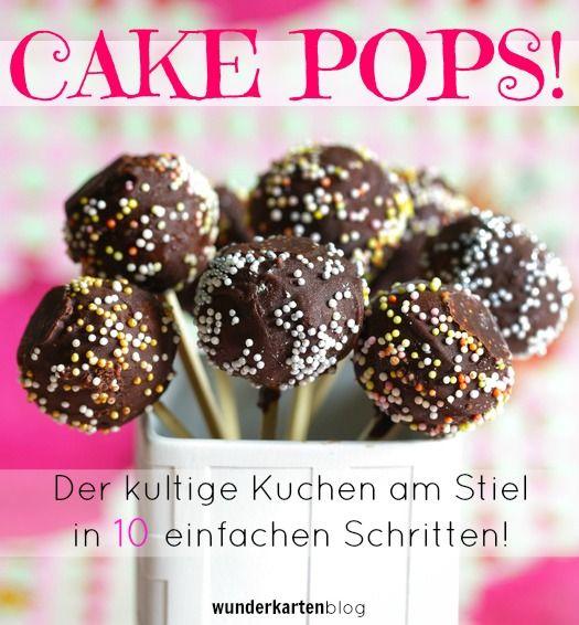 Cake Pops Rezept – Kuchen am Stiel in 10 kinderleichten Schritten!