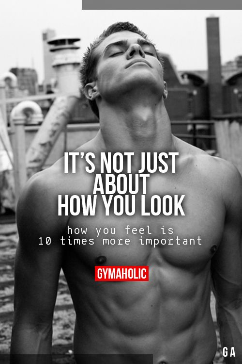 gymaaholic:  It's Not Just About How You Look How you feel is 10 times more important. http://www.gymaholic.co
