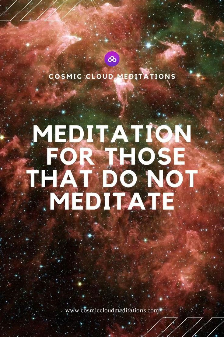 Meditation for those that do not meditate