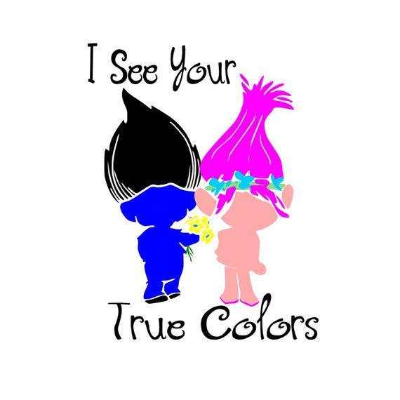 SVG - Trolls - I see your true colors - True Colors - Poppy - Branch - Tshirt Design - Pallet Sign Design - Card Design - Cuttable