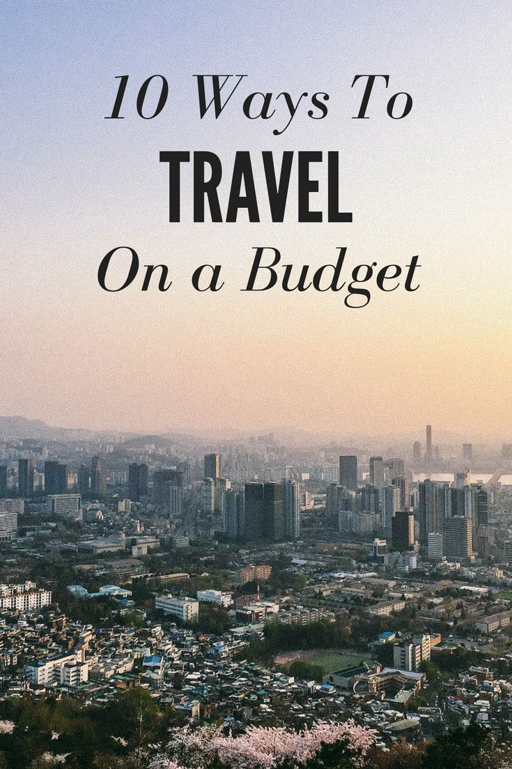 10 Ways to Travel on a Budget   https://www.denimespresso.com/home//10-ways-to-travel-on-a-budget/7/2017