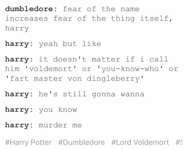 Dumbledore and Harry Potter | fear of the name increases the fear of the thing itself, Harry...