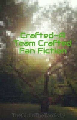 "Read ""Crafted~A Team Crafted Fan Fiction"" Please! #wattpad #fanfiction #teamcrafted #minecraft #skydoesminecraft #bajancanadian #setosorcerer #ssundee #TruMU #Minecraftuniverse #deadlox #ASFjerome #huskymudkipz"