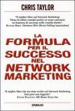 """Il miglior libro sul Network Marketing! Pieno di ottimi consigli pratici su come costruirsi un business di successo nelle vendite dirette"" - Richard Berry, Direttore DSA (Direct Selling Association)"