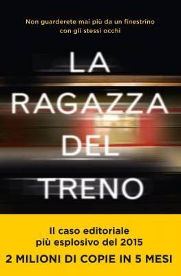 """""""La ragazza del treno"""" di Paula Hawkins, un thriller mozzafiato"""