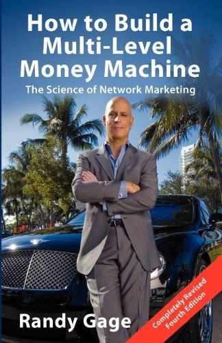 How to Build a Multi-Level Money Machine: The Science of Network Marketing by Randy Gage. $17.00. Author: Randy Gage. Publication: January 1, 2001. Publisher: Prime Concepts Group Inc; Second Edition edition (January 1, 2001)