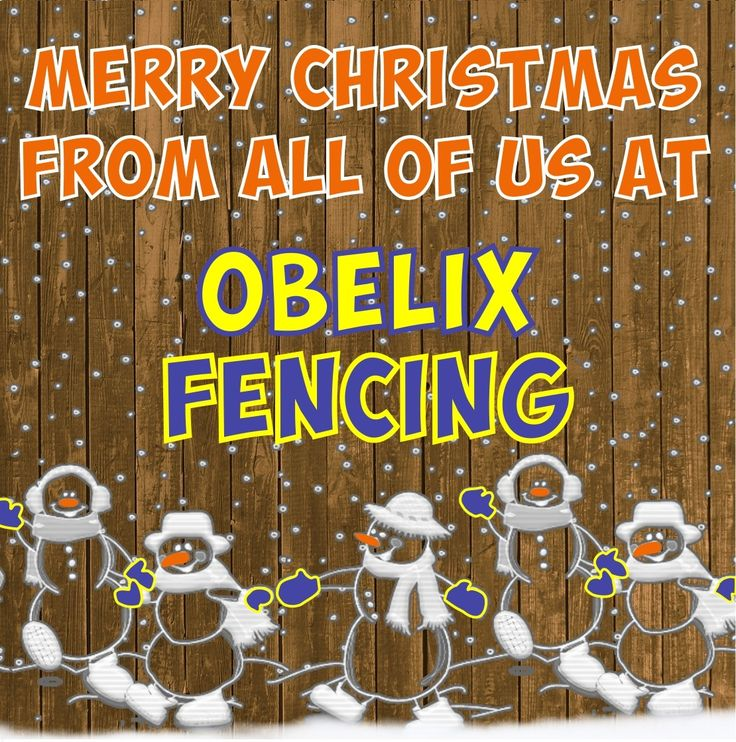 Merry Christmas from all of us at Obelix Fencing  Credits: Creative Ads  #xmas #happyholidays #Obelix #fencing #Christmas #MerryChristmas