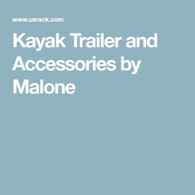 Kayak Trailer and Accessories by Malone