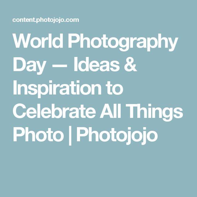 World Photography Day — Ideas & Inspiration to Celebrate All Things Photo | Photojojo