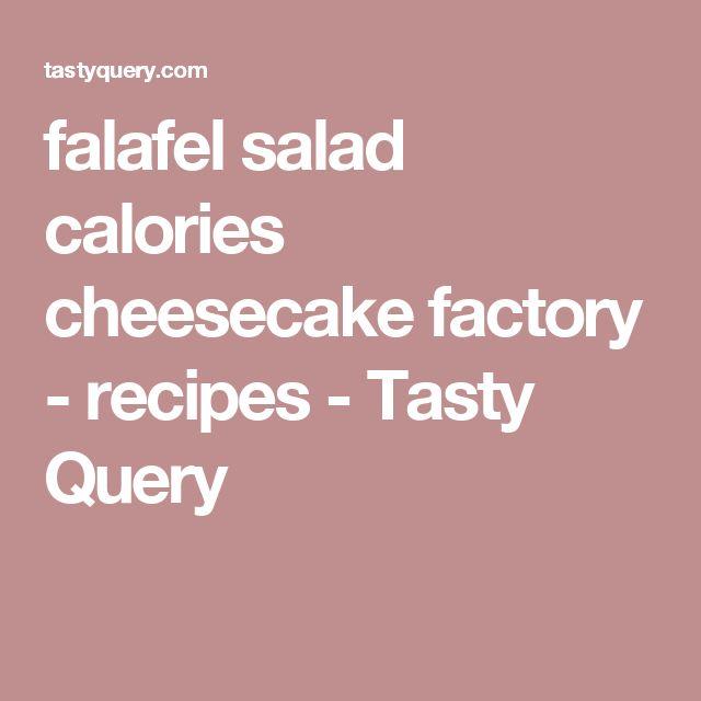 falafel salad calories cheesecake factory - recipes - Tasty Query