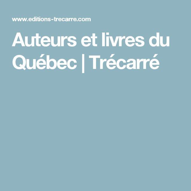 Auteurs et livres du Québec   Trécarré