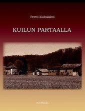 Pertti Kultalahti: Kuilun partaalla, Nordbooks, 2011