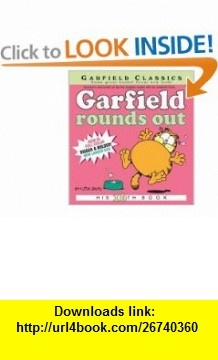 Garfield Rounds Out His 16th Book (Garfield Classics) (9780345491695) Jim Davis , ISBN-10: 0345491696  , ISBN-13: 978-0345491695 ,  , tutorials , pdf , ebook , torrent , downloads , rapidshare , filesonic , hotfile , megaupload , fileserve